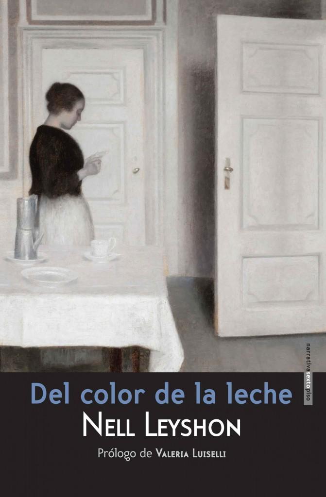 Del color de la leche, de Nell Leyshon. Traducción: Mariano Peyrou. Madrid, Sexto Piso España, 2013.