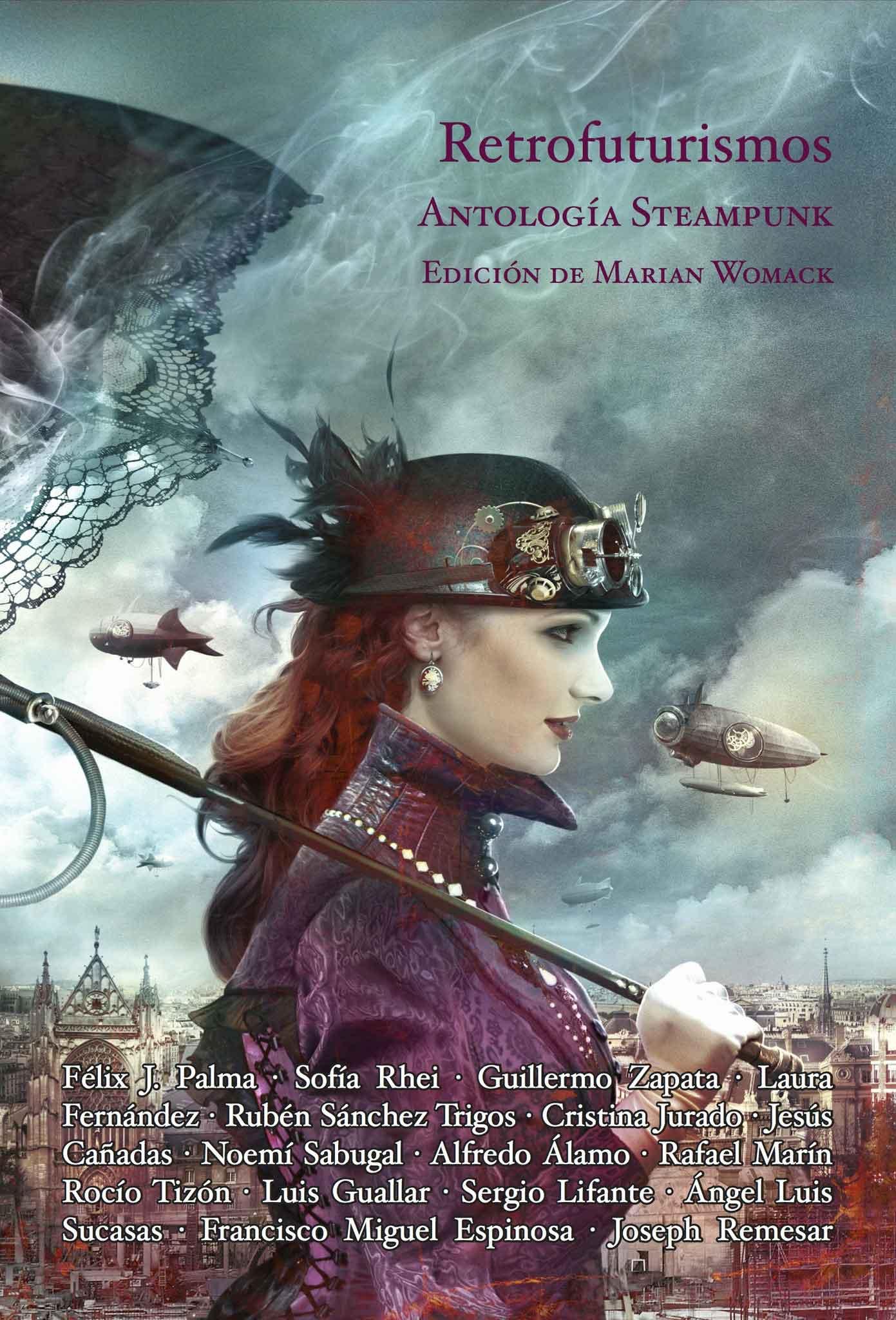 V.V.A.A. Retrofuturismos. Antología Steampunk; Edición de Marian Womack; Nevsky Prospects, 2014.