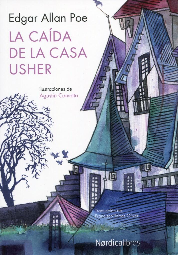 Edgar Allan Poe, La caída de la casa Usher; ilustraciones de Agustín Comotto; traducción de Francisco Torres Oliver; Madrid, Nórdica.