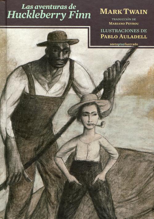 Mark Twain, Las aventuras de Tom Sawyer; trad., de Mariano Peyrou, ilustr. de Pablo Auladell; Madrid, Sexto Piso, 2015; 272 págs.