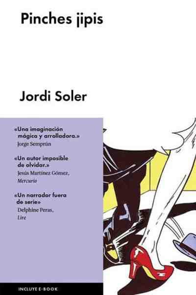 Jordi Soler, ¡Pinches jipis!; Barcelona, Malpaso, 2016; 160 págs.