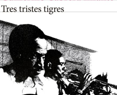 Nueva edición en el cincuenta aniversario de 'Tres Tristes Tigres' de Cabrera Infante
