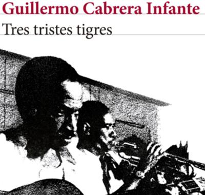 http://zasmadrid.com/wp-content/uploads/2017/04/tres-tristes-tigres-edicion-conmemorativa_guillermo-cabrera-infantejpg.jpg