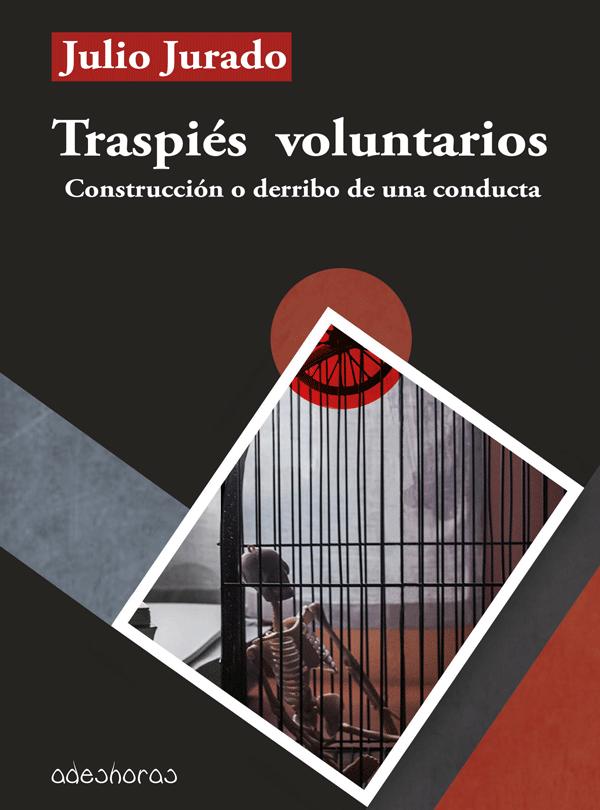 Portada del libro 'Traspiés voluntarios. Construcción o derribo de una conducta'.