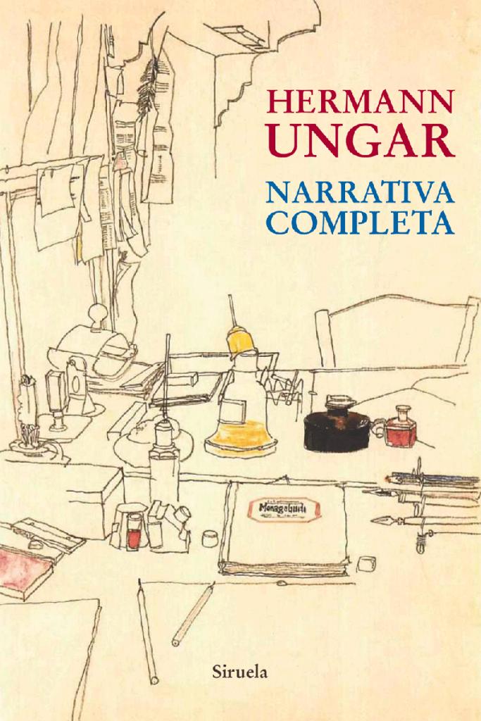 'Narrativa completa', de Hermann Ungar, en la editorial Siruela.
