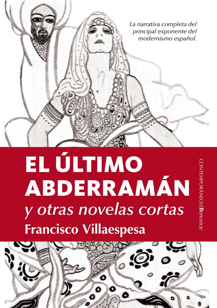 Portada de 'El último Abderramán y otras novelas cortas', de Francisco Villaespesa, con edición de Pedro M. Domene.(Editorial Berenice).
