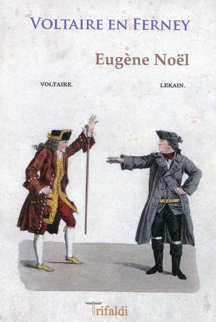 Eugène Noel, Voltaire en Ferney; Madrid, Trifaldi, 2018; 94 pp.