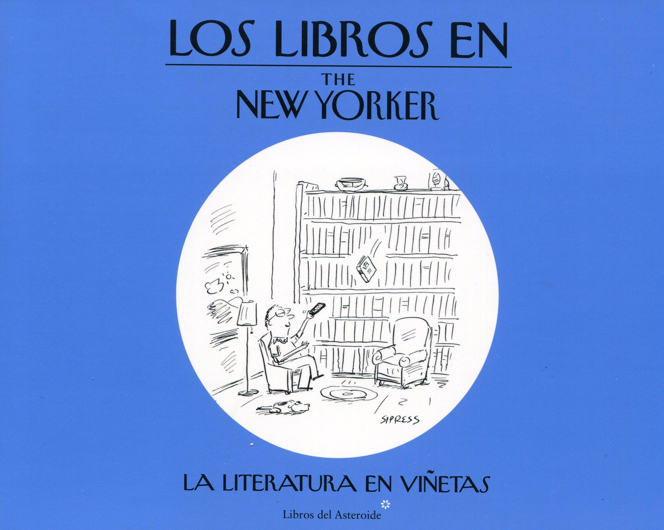 V.V. A. A. Los libros en The New Yorker; traducido por Miguel Aguayo; Barcelona, Libros del Asteroide, 2014; 192 págs.