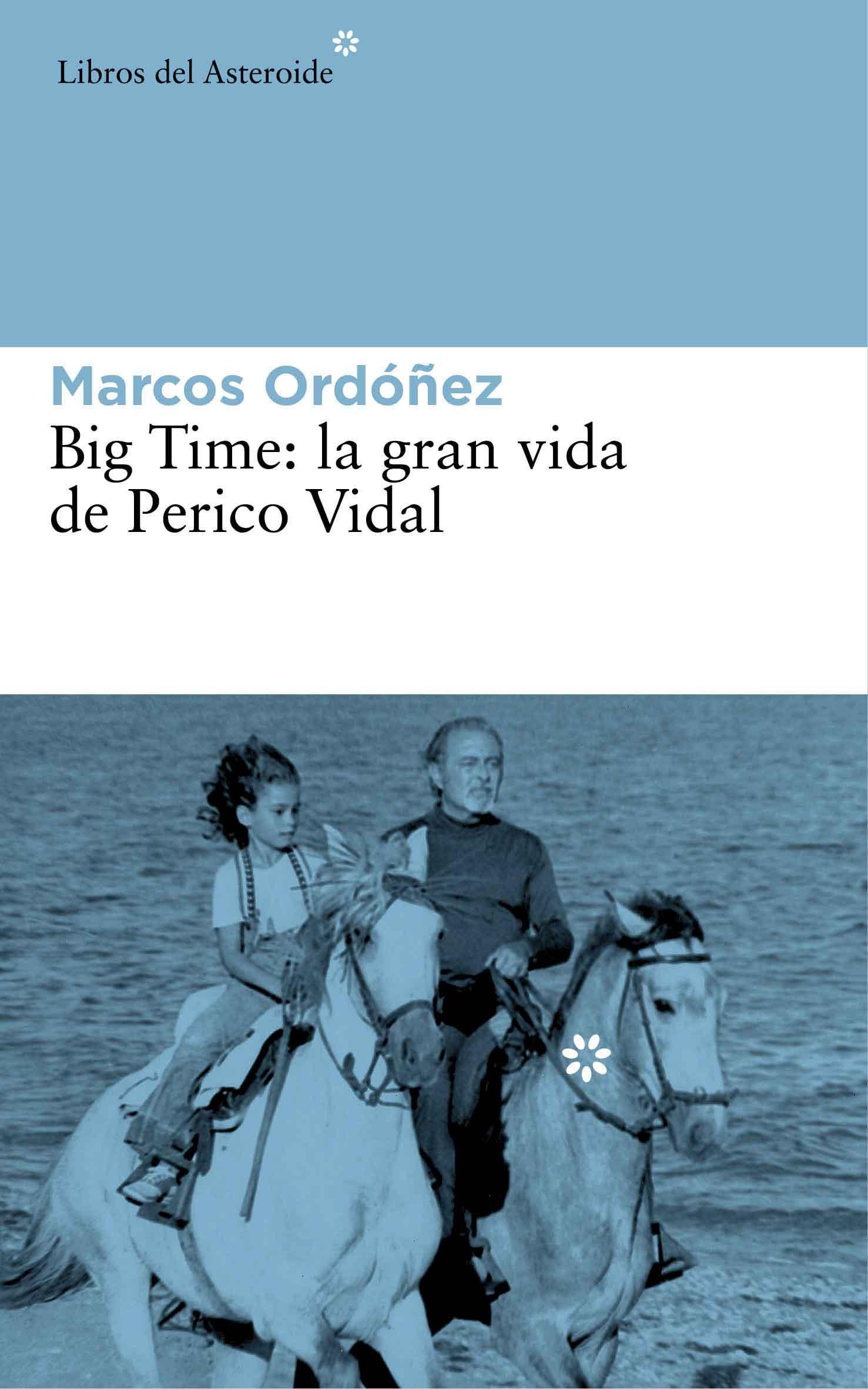 Marcos Ordóñez, Big Time: la gran vida de Perico Vidal; Barcelona, Libros del Asteroide, 2014.