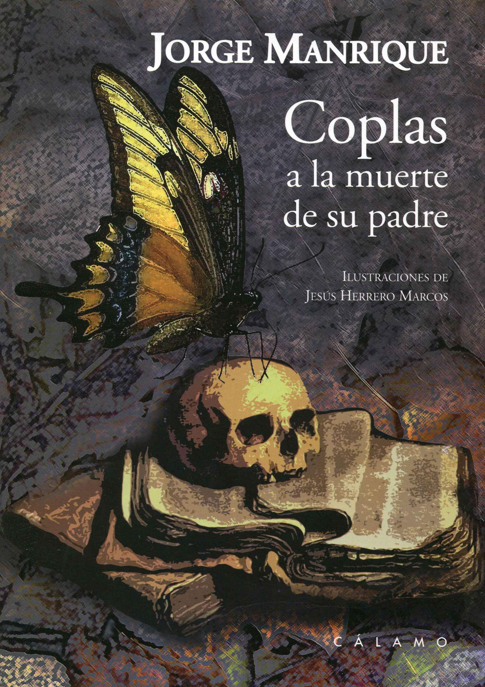 Jorge Manrique, Coplas a la muerte de su padre; ilust., de Jesús Herrero Marcos; Palencia, Ediciones, Cálamo, 2014; Col. Ilustrados.