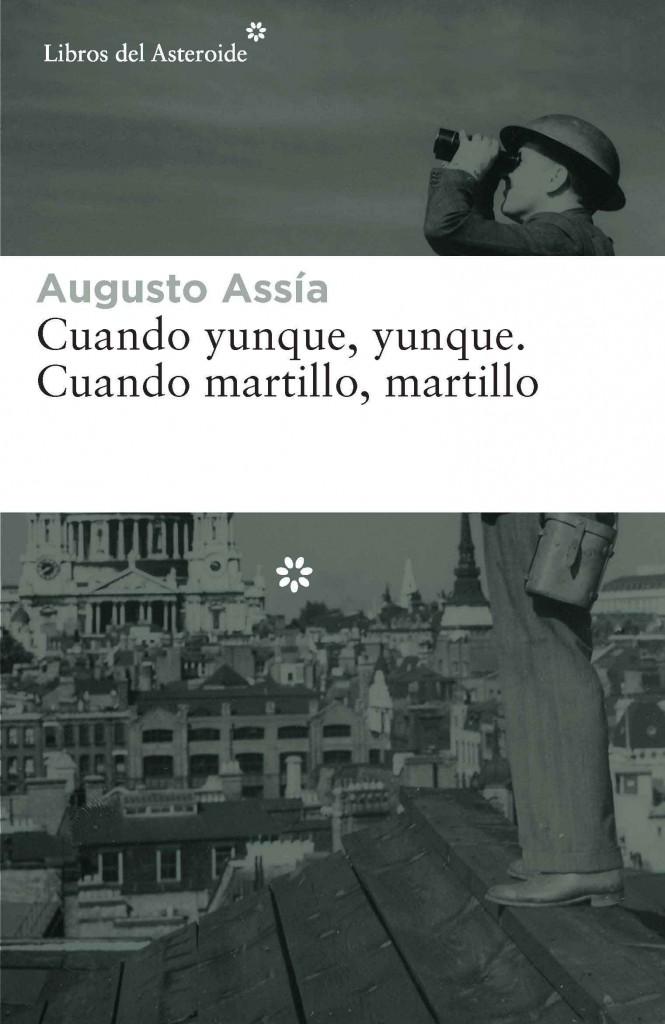 Portada de Cuando yunque, yunque/ Cuando martillo, martillo, libro de Augusto Assía, publicado en Libros del Asteroide.