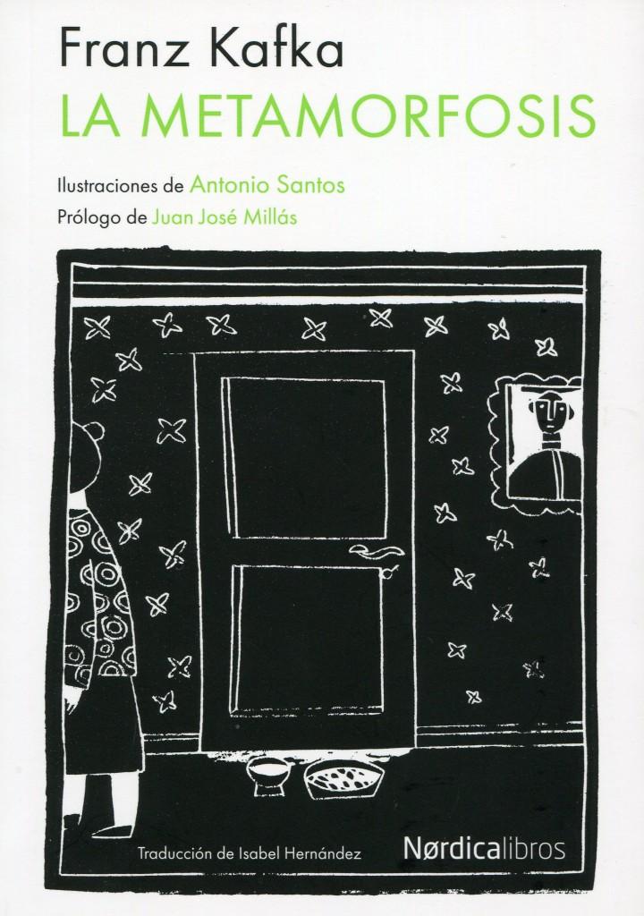 Franz Kafka, La metamorfosis; ilustraciones de Antonio Santos; prólogo de Juan José Millás, Madrid, editorial Nórdica, 2015.