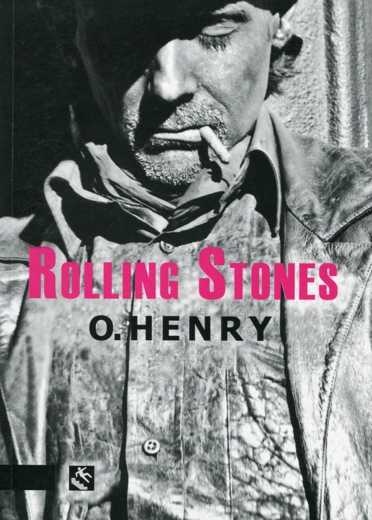 """O. Henry, """"Rolling Stones""""; Trad., y prólogo de María Teresa Sánchez Montesinos; Granada, editorial Traspiés, 2015."""
