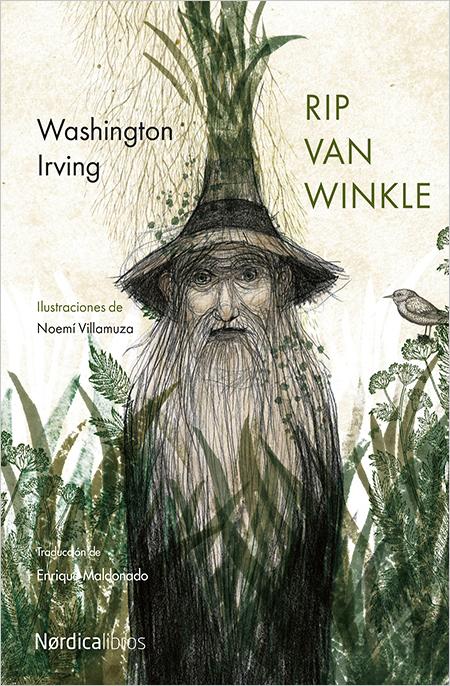 Washington Irving; Rip van Winkle; traducción de Enrique Maldonado; ilustrs., de Noemí Villamuza; Madrid, Nórdica, 2015; 76 págs.