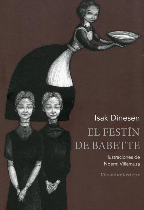 El festín de Babette, Círculo de Lectores/Nórdica editan una nueva edición ilustrada por Noemí Villamuza.