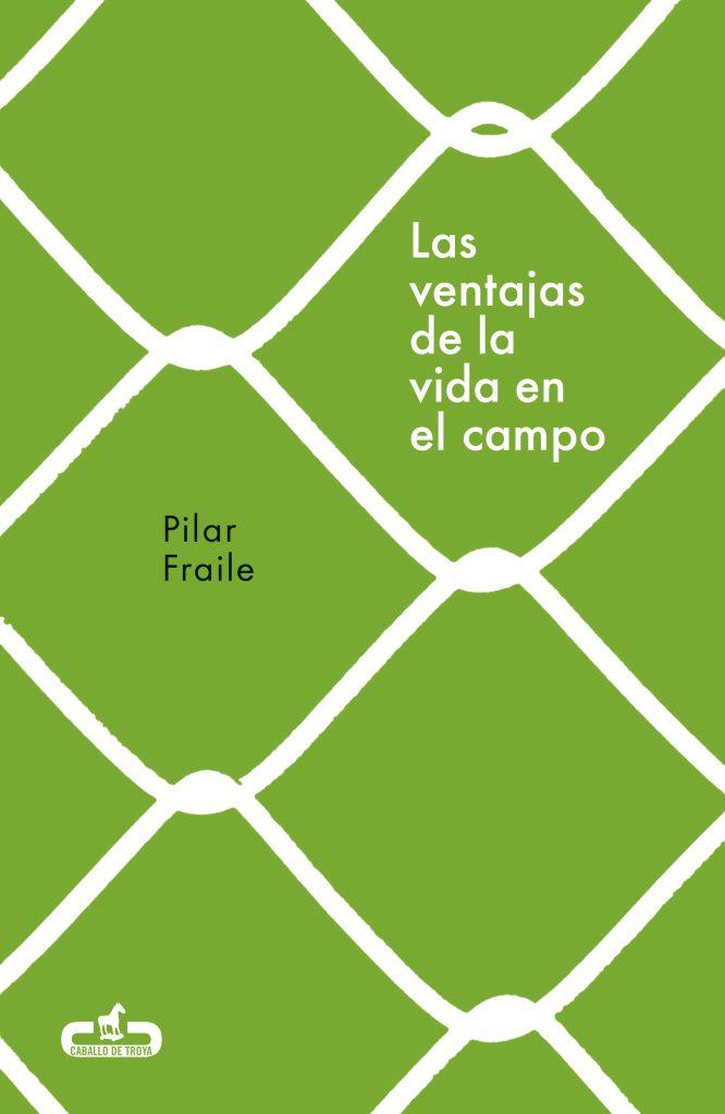 Portada de 'Las ventajas de la vida en el campo', de Pilar Fraile.