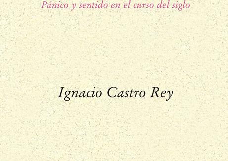 'Ética del desorden', de Ignacio Castro Rey, en torno a cuanto late para que una vida siga