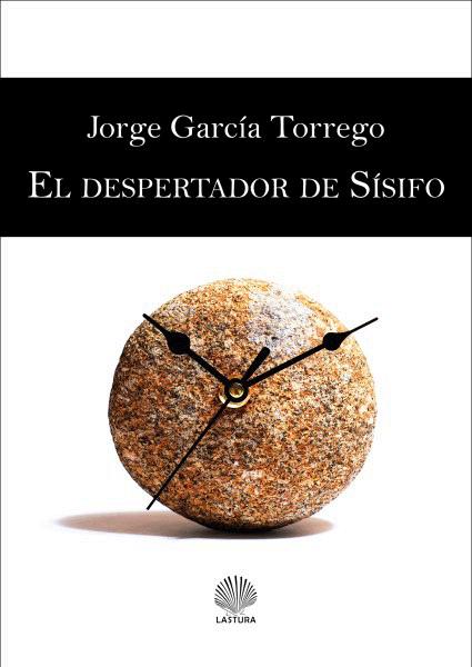 Cubierta del libro de poesía, 'EL despertador de Sísifo', de Jorge García Torrego.