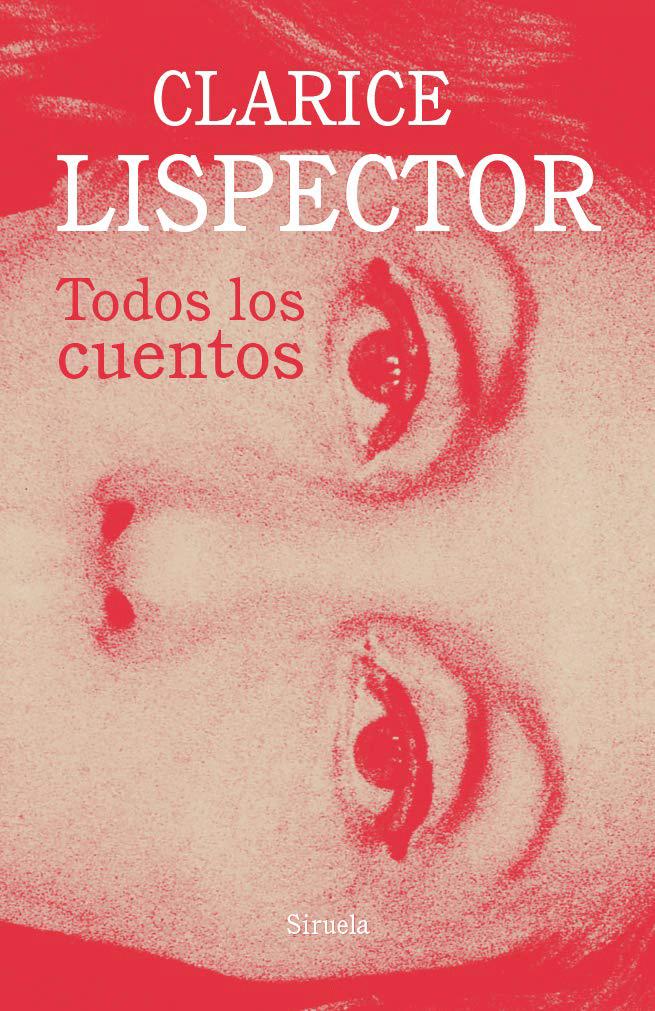 Cubierta de 'Todos los cuentos', de Clarice Lispector, publicados en la editorial Siruela.