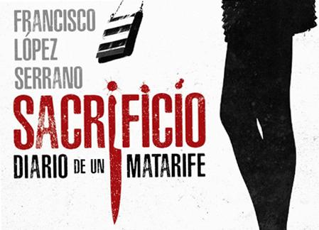 'Sacrificio. Diario de un matarife', la última novela de Francisco López Serrano
