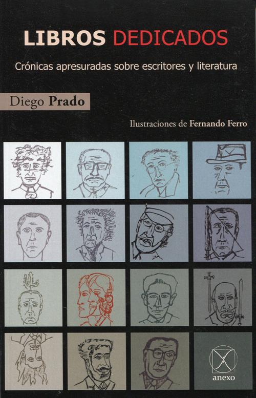 Cubierta de Libros dedicados. Crónicas apresuradas sobre escritores y literatura, de Diego Prado.