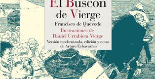 Primera versión en castellano actual de El Buscón, de Quevedo, con las ilustraciones de Urrabieta Vierge.