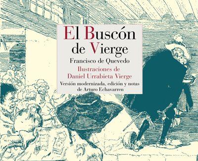Primera versión en castellano actual de 'El Buscón', con las ilustraciones de Vierge