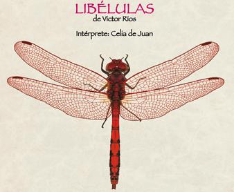Estreno de 'Libélulas', con dramaturgia y dirección de Víctor Ríos