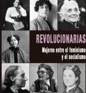 'Revolucionarias: Mujeres entre el feminismo y el socialismo': de Louise Michel a la Pasionaria