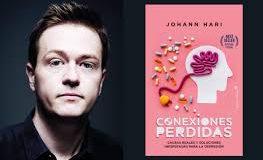 'Conexiones perdidas. Causas reales y soluciones inesperadas para la depresión', de Johann Hari.