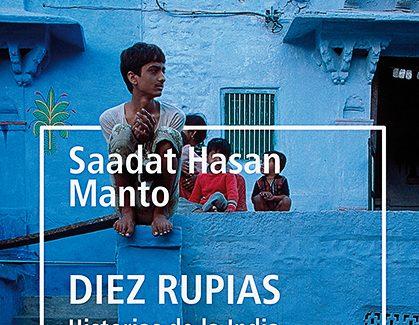 'Diez rupias. Historias de la India' recoge dieciocho relatos del escritor Saadat Hasan Manto