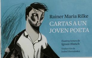 'Cartas a un joven poeta', la cosmovisión de Rainer Maria Rilke