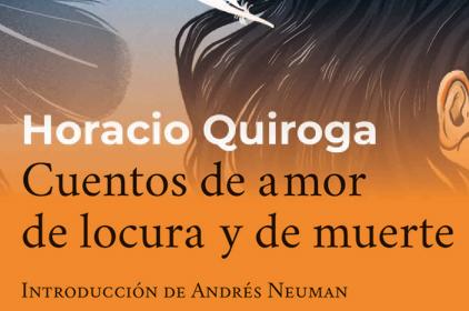 'Cuentos de amor de locura y de muerte' de Horacio Quiroga o la pasión como arte narrativo