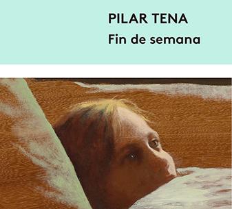 Algunas mentiras y medias verdades en la novela 'Fin de semana', de Pilar Tena