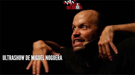 El humor inteligente de Miguel Noguera y su espectáculo 'Ultrashow', ahora en Madrid