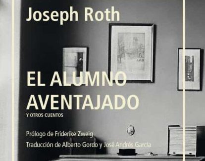 'El alumno aventajado y otros cuentos' de Joseph Roth o el alivio momentáneo de la muerte